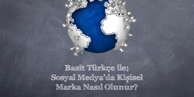 Basit Türkçe ile Sosyal Medyada Kişisel Marka Nasıl Olunur?
