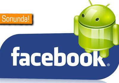 Facebook, 'Gerçek' Android Uygulaması Yayınlayacak