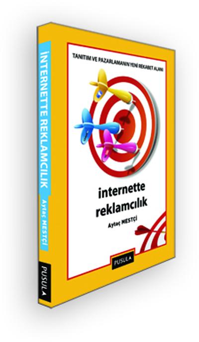 """Aytaç Mestçi'nin Yeni Kitabı """"İnternette Reklamcılık"""" Raflarda"""